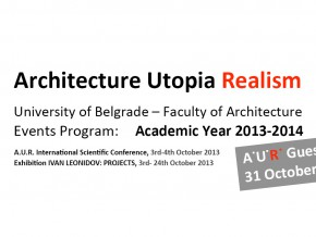 Architecture Utopia Realism: Guest Lecture Program 2013/14