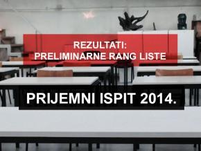Пријемни испит 2014: ПРЕЛИМИНАРНИ РЕЗУЛТАТИ