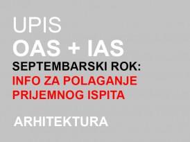 Upis OAS i IAS Arhitektura 2014/15 – septembarski rok: Informacije za polaganje prijemnog ispita