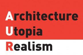 Architecture. Utopia. Realism. – AUR 2014/15: Events Program