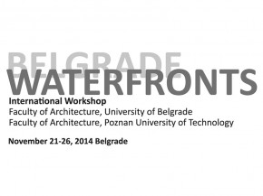 Internacionalna radionica: Belgrade Waterfronts 21 – 26.11.2014.