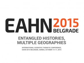 International Conference EAHN2015 Belgrade: Intertwined Histories – Multiple Geographies