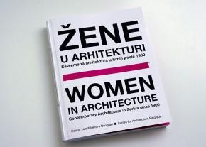 Publikacija: Žene u arhitekturi | Savremena arhitektura u Srbiji posle 1900.