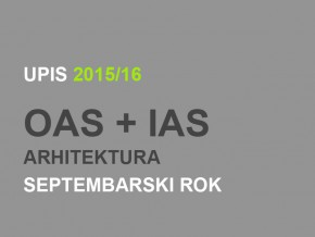 Упис у прву годину ОАС и ИАС Архитектура 2015/16 – септембарски рок
