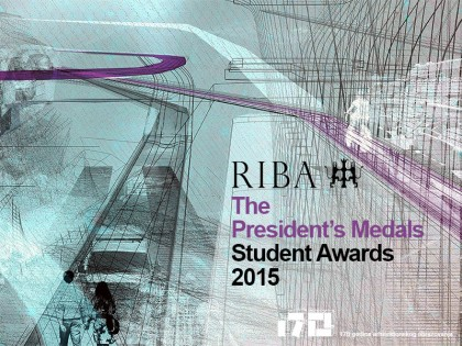 Изложба: The RIBA President's Medals Student Awards 2015