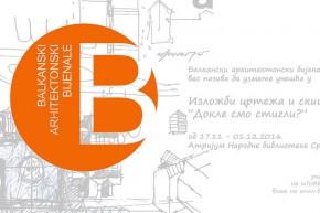 """Balkanski arhitektonski bijenale: poziv za učešće na izložbi crteža i skica u arhitekturi pod nazivom """"Dokle smo stigli?"""""""
