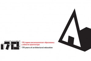 The Celebration of 170th Anniversary of Architectural Education in Serbia