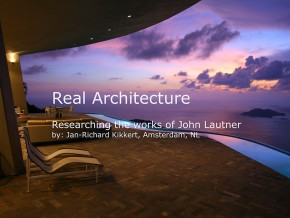 "Guest lecture by Jan-Richard Kikkert: ""Real Architecture. Researching the works of John Lautner"""