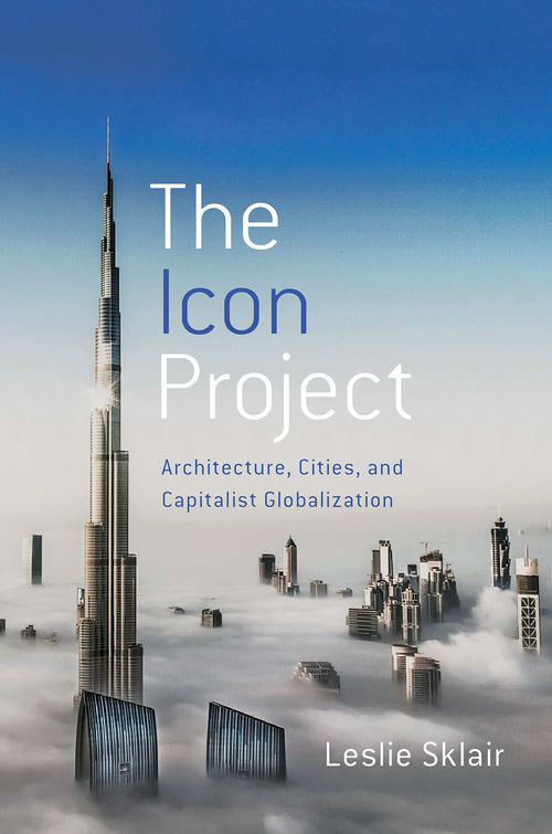 The_Icon_Project_Architecture_Cities_and_Capitalist_Globalization_opt