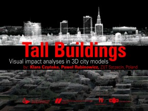 "Guest Lecture: ""Tall Buildings – Visual Impact Analysis in 3D City Models"" – Klara Czyńska and Paweł Rubinowicz"