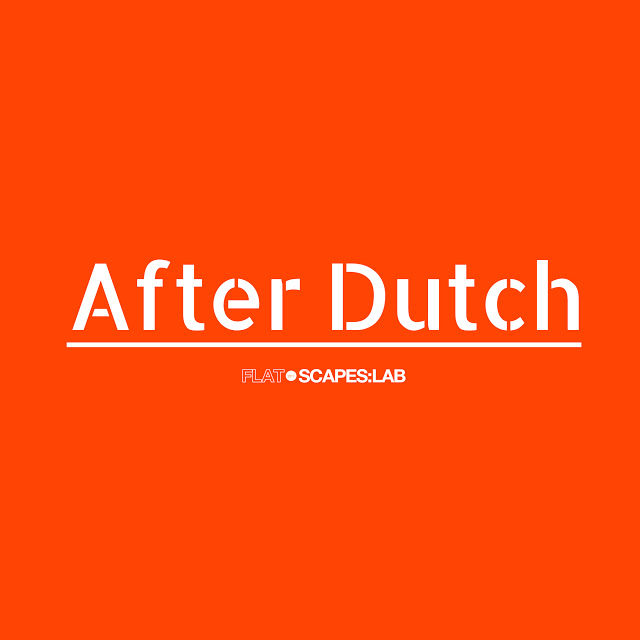 FLAT.SCAPES-LAB 2017- AfterDutch