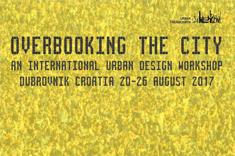 Радионица: Пребукирање града (Overbooking the City) – Дубровник, 20-26.08.2017.