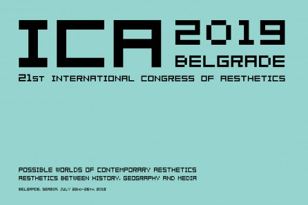 ICA 2019 Belgrade: 21st International Congress of Aesthetics – July 22-26, 2019