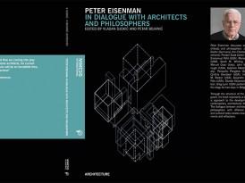Публикација: Peter Eisenman In Dialogue With Architects And Philosophers – Владан Ђокић и Петар Бојанић