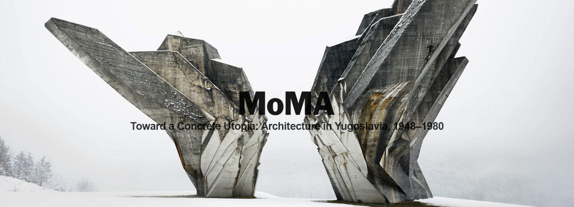 """Изложба у MoMA: """"Toward a Concrete Utopia: Architecture in Yugoslavia, 1948-1980"""" (Ка бетонској утопији: Архитектура у Југославији, 1948-1980)"""