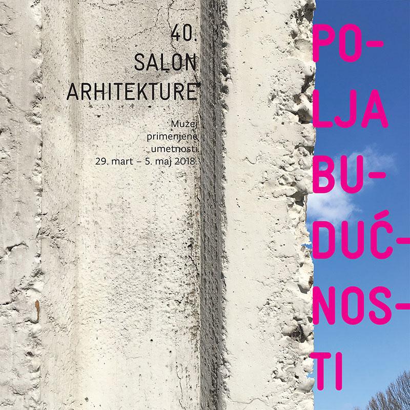 2018_40-Salon-arhitekture_Polja-buducnosti
