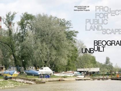 Radionica: Beograd Unbuilt – Project for Public Landscape (Neizgrađeni Beograd – Projekat za javni pejzaž)