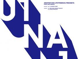 Изложба У1НА1 2017/18: Архитектура употребног предмета