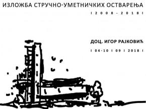 Izložba stručno-umetničkih ostvarenja: arh. Igor Rajković