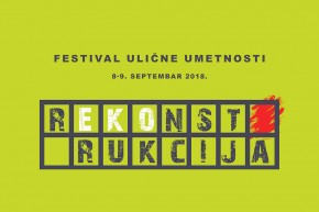 """Festival ulične umetnosti """"rEKOnstrukcija"""" (8-9. septembar 2018.)"""