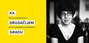 """Ка другачијем граду: """"Покрети и муниципализам: производња нове друштвености"""" – Ана Мендез де Андес"""