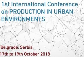 Прва међународна конференција: Производња у урбаним срединама  (Production in Urban Environments – ProdUrb 2018)