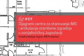 Predavanje: Dijagrami Centra za stanovanje IMS i artikulacija stambene izgradnje u socijalističkoj Jugoslaviji – Anđelka Badnjar Gojnić