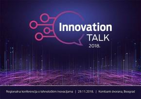 Regionalna konferencija o tehnološkim inovacijama: Innovation Talk 2018 (29.11.2018)