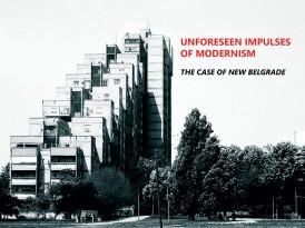 """Позив за учешће на радионици: """"Unforeseen Impulses of Modernism: The Case of New Belgrade"""" (19-29.11.2018)"""