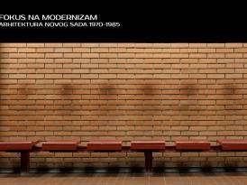 Изложба: Фокус на модернизам – Архитектура Новог Сада 1970-1985