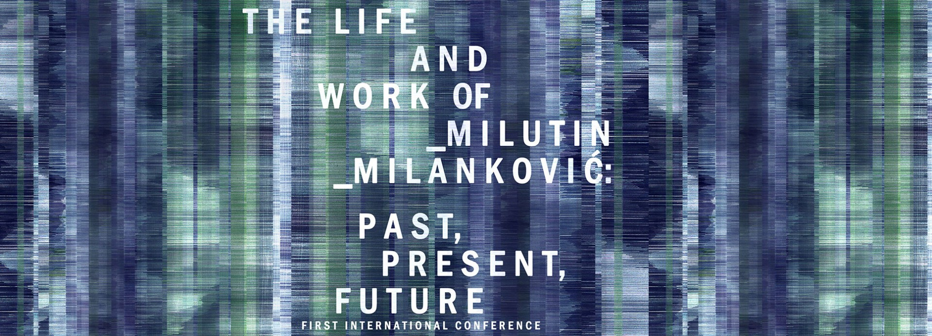 "International Conference: ""The Life and Work of Milutin Milanković: Past, Present, Future"" (19-21.07.2019)"