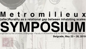 "Symposium: ""Metro-Milieu: (Alter)Rurality As A Relational Gap Between Inhabiting Scales"" May 23–26, 2019"