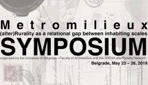 """Међународни научни скуп: """"Metro-milieu: рурална економија као релациони јаз између различитих размера стамбеног простора"""" (23-26.05.2019)"""