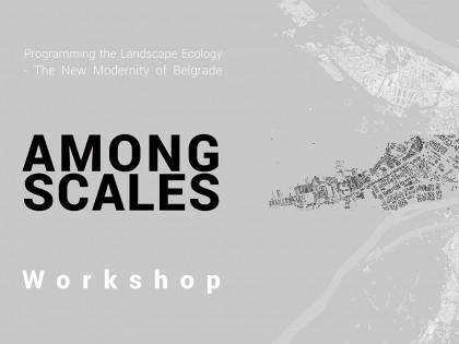 """Radionica: """"Among Scales"""" Programiranje predeone ekologije – nove modernosti Beograda (06-07.04.2019)"""