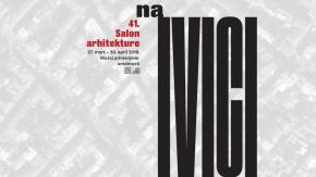 """41. Салон архитектуре """"На ивици"""": Пратећи програм (27.03. – 30.04.2019.)"""