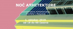 Noć arhitekture na Arhitektonskom fakultetu – 01.10.2019. (18.00 – 00.00h)
