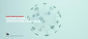"""Online studentska radionica """"Izazovi COVID-19: Arhitektura pandemije"""""""
