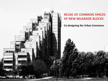 Одржана радионица | Reuse of Common Spaces of New Belgrade Blocks: Co-designing the Urban Commons
