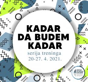 """Novi ciklus treninga """"Kadar da budem kadar"""" od 20 – 27.4. 2021. onlajn"""