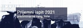 ПРИЈЕМНИ 2021: Прелиминарне ранг листе