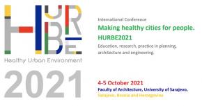 """Konferencija """"Stvaranje zdravih gradova za ljude. Obrazovanje, istraživanje, praksa u planiranju, arhitekturi i inženjerstvu. HURBE2021″"""